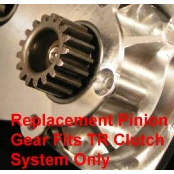 17T pinion for TR clutches